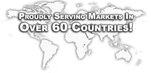 Proudly Serving Markets In Over 60 Countries!